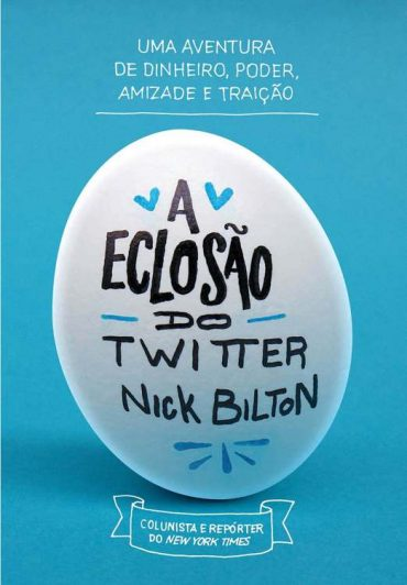 Livro: A Eclosão do Twitter – Nick Bilton